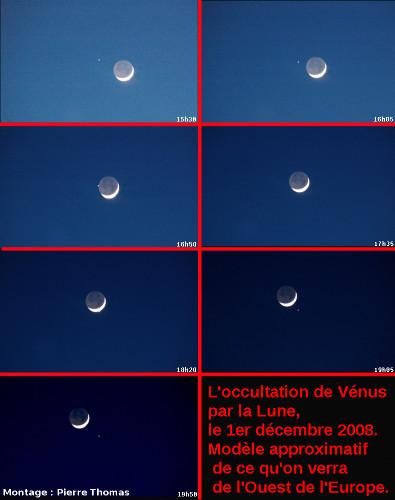 Série de montages montrant l'occultation de Vénus par la Lune telle qu'on devrait la voir de l'Ouest de l'Europe le 1er décembre 2008 autour de 17-18h (heure légale française). Le phénomène aura lieu assez bas sur l'horizon, en direction du Sud-Ouest.