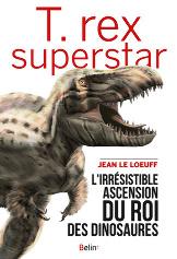 Première de couverture du livre de Jean Le Loeuff, T. rex superstar