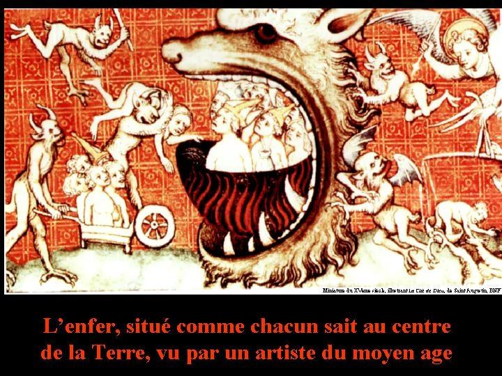 Le centre de la Terre (l'enfer) vu par un artiste du Moyen-Âge